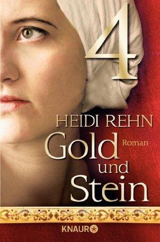 Gold und Stein 4: Serial Teil 4 Heidi Rehn