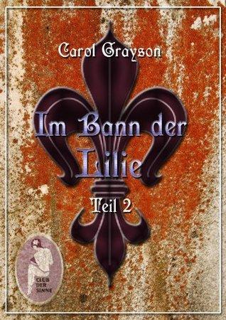 Im Bann der Lilie 2  by  Carol Grayson
