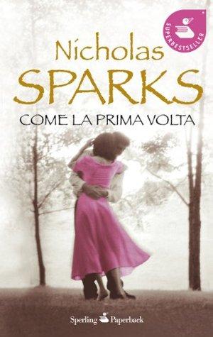 Come la prima volta (Super bestseller) Nicholas Sparks