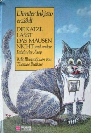 Die Katze läßt das Mausen nicht und andere Fabeln des Aesop Aesop