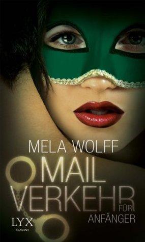 Mailverkehr für Anfänger Mela Wolff