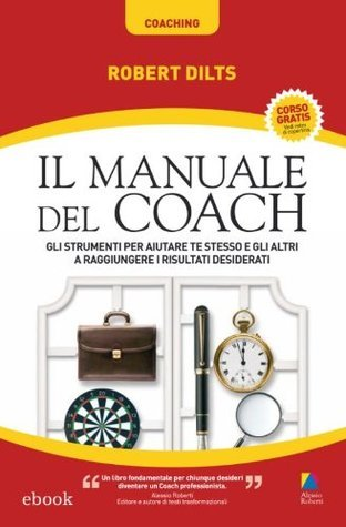 Il manuale del Coach (Coaching)  by  Robert B. Dilts