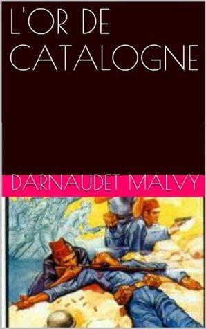 LOR DE CATALOGNE DARNAUDET MALVY