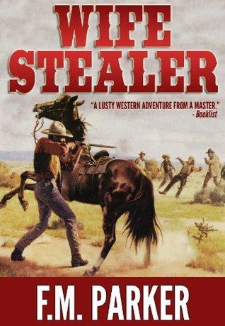 Wife Stealer F.M. Parker