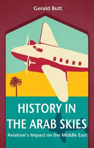 History in the Arab Skies  by  Gerald Butt