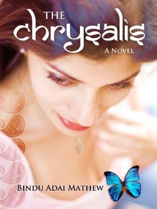 The Chrysalis: A Novel  by  Bindu Adai
