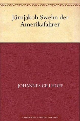 Jürnjakob Swehn der Amerikafahrer  by  Johannes Gillhoff