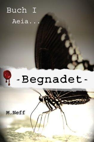 Begnadet Buch 1 Aeia Manuel Neff