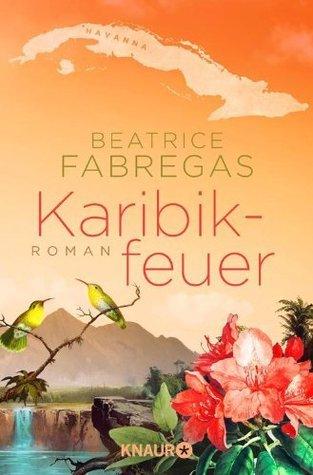 Karibikfeuer: Roman  by  Beatrice Fabregas