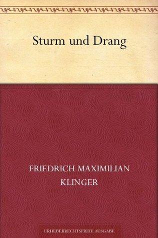 Sturm und Drang  by  Friedrich Maximilian Klinger