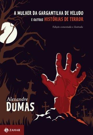 A mulher da gargantilha de veludo e outras histórias de terror Alexandre Dumas