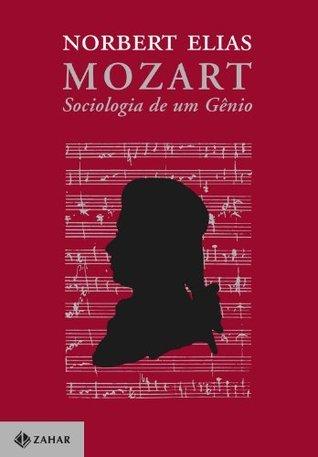 Mozart, sociologia de um gênio  by  Nobert Elias