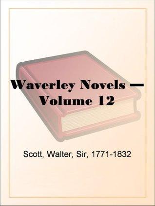 Waverley Novels - Volume 12 Walter Scott