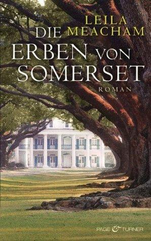 Die Erben von Somerset: Roman Leila Meacham