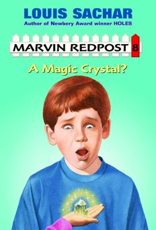 Marvin Redpost #8: A Magic Crystal? (A Stepping Stone Book(TM))  by  Louis Sachar