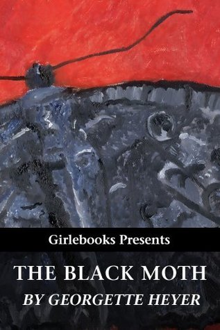 The Black Moth (Girlebooks Classics)  by  Georgette Heyer