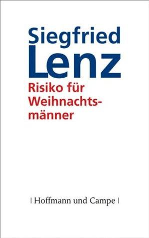 Risiko für Weihnachtsmänner  by  Siegfried Lenz