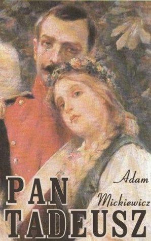 Pan Tadeusz - epopeja narodowa  by  A. Mickiewicz