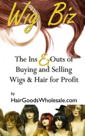 The Wig Biz -Buying and Selling Wigs and Hair for Profit HairGoodsWholesale.com