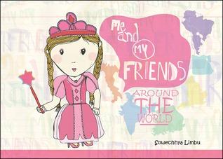 Me And My Friends Around The World  by  Sowechhya Limbu