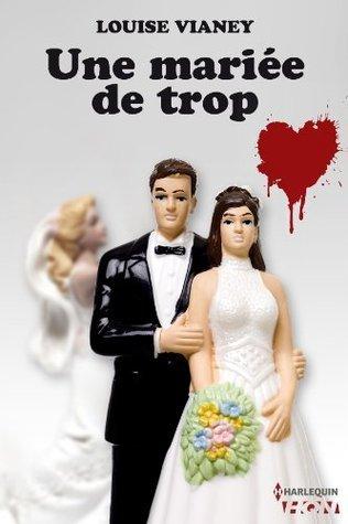 Une mariée de trop  by  Louise Vianey