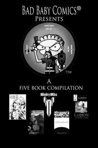 Bad Baby Comics® Compilation #1 Bad Baby Comics®