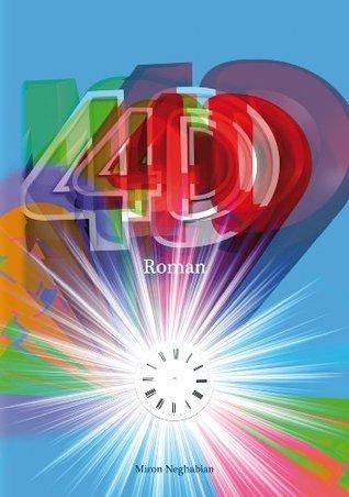 4D (Trilogie Selbstauflösung) Miron Neghabian
