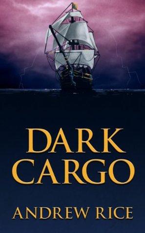 Dark Cargo Andrew Rice