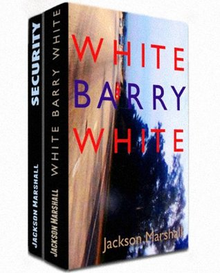 WHITE BARRY WHITE / SECURITY - Two Crime Novels  by  Jackson Marshall