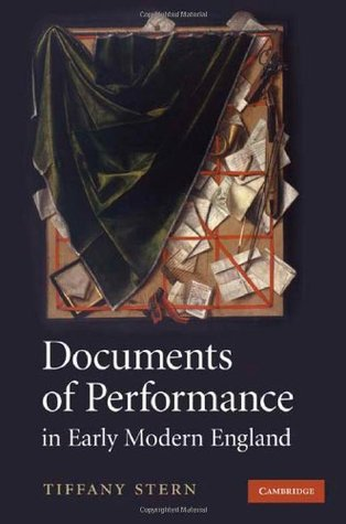 Documents of Performance in Early Modern England Stern