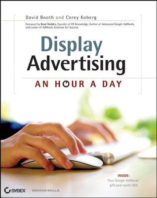 Display Advertising: An Hour a Day  by  David Booth