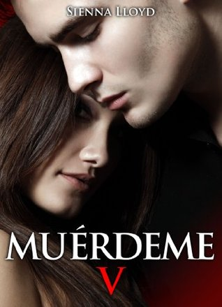 Muérdeme, vol.5 (Mords-moi !, #5)  by  Sienna Lloyd