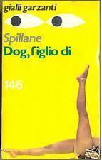 Dog, figlio di Mickey Spillane