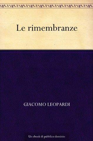 Le rimembranze  by  Giacomo Leopardi