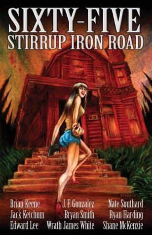 Sixty-Five Stirrup Iron Road Brian Keene