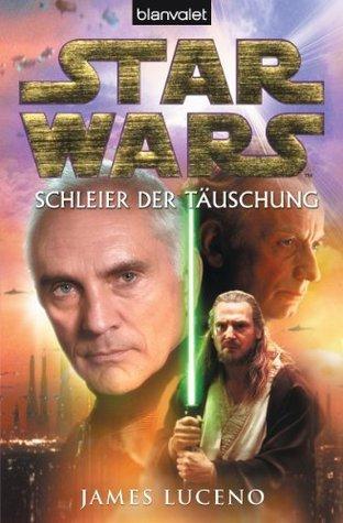 Star Wars - Schleier der Täuschung James Luceno