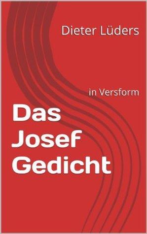 Das Josef Gedicht Dieter Lueders