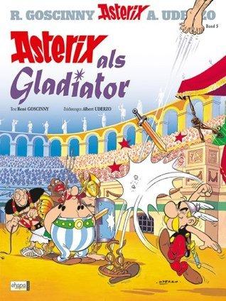 Asterix 03: Asterix als Gladiator  by  René Goscinny