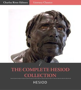 The Complete Hesiod Collection: The Shield of Heracles/Theogony/Works & Days Hesiod