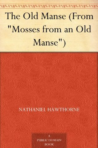 The Old Manse Nathaniel Hawthorne
