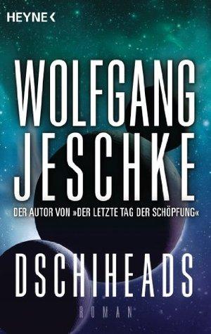 Dschiheads  by  Wolfgang Jeschke