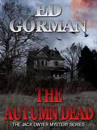 The Autumn Dead (Jack Dwyer, #5)  by  Ed Gorman