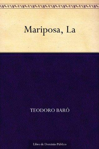 Mariposa, La Teodoro Baro