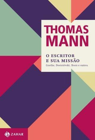 O Escritor e sua missão  by  Thomas Mann