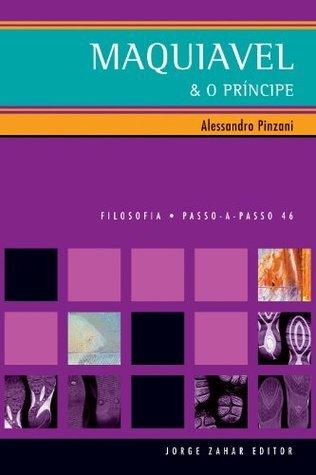 Maquiavel e o Príncipe Alessandro Pinzani