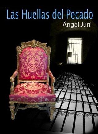 Las Huellas Del Pecado  by  Angel Jurí
