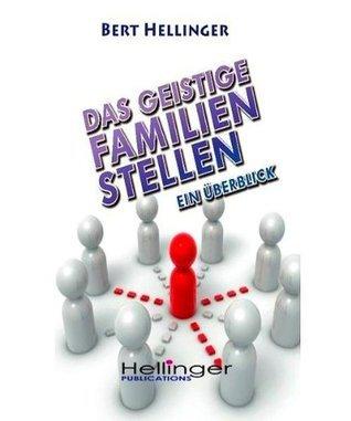 Das Geistige Familienstellen Bert Hellinger