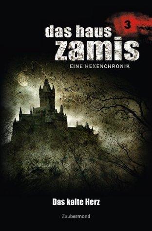 Das Haus Zamis 3 - Das kalte Herz  by  Ernst Vlcek