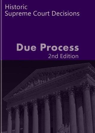 Due Process: Historic Supreme Court Decisions (Litigator Series)  by  LandMark Publications
