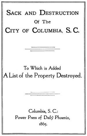 Sack and Destruction of Columbia, S. C. [1865] William Gilmore Simms (1806-1870)